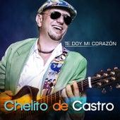 Te Doy Mi Corazón de Chelito de Castro