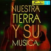 Nuestra Tierra y Su Música de Various Artists
