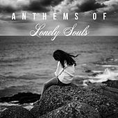 Anthems of Lonely Souls von Peaceful Piano