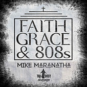 Faith Grace & 808s de Mike Maranatha