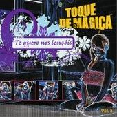 Te Quero nos Lençóis by Toque de Mágica