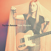 New Mercies by Taylor Janzen