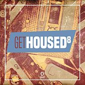 Get Housed, Vol. 8 by Various Artists
