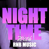 Nigttimes With RnB Music by Various Artists