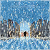 We Made Fire in the Pouring Rain by The Dunwells
