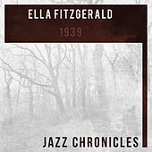 Ella Fitzgerald: 1939 (Live) by Ella Fitzgerald