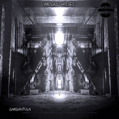 Gargantula EP by Abigail Noises
