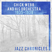 Chick Webb and His Orchestra: 1935-1938 (Live) by Chick Webb