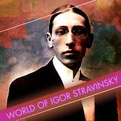 World of Igor Stravinsky by Various Artists