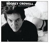 Sex And Gasoline de Rodney Crowell