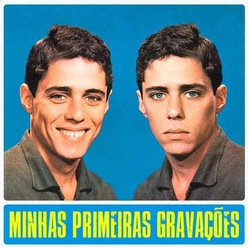 Minhas Primeiras Gravações (Remastered) by Chico Buarque