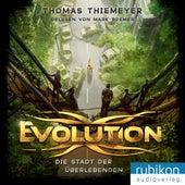 Evolution (1). Die Stadt der Überlebenden von Thomas Thiemeyer
