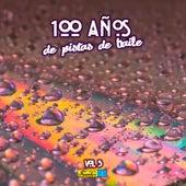 100 Años en Pistas de Baile (Vol 3 de 16 a Ritmo de: Salsa - Mambo - Merengue - Tropical - Vallenato) de Various Artists
