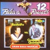 Pelea a 12 Rounds (Rodolfo Vs. Gustavo Quintero) de Various Artists
