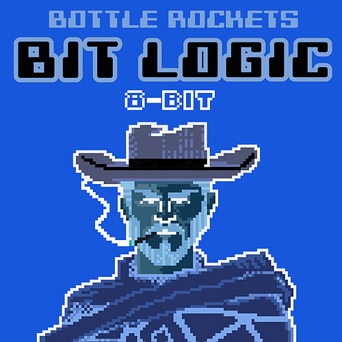 Bit Logic (8-Bit Version) by The Bottle Rockets