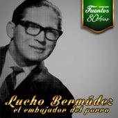 Discos Fuentes 80 Años: Lucho Bermúdez