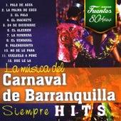 La Música del Carnaval de Barranquilla: Siempre Hits de Various Artists