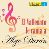 El Vallenato Le Canta a Alejo Duran de Various Artists