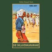 Die Sklavenkarawane - Karl Mays Gesammelte Werke, Band 41 (Ungekürzte Lesung) von Karl May