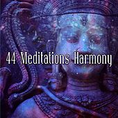 44 Meditations Harmony von Entspannungsmusik