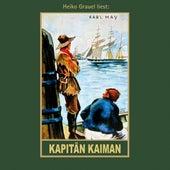Kapitän Kaiman - Karl Mays Gesammelte Werke, Band 19 (Ungekürzte Lesung) von Karl May