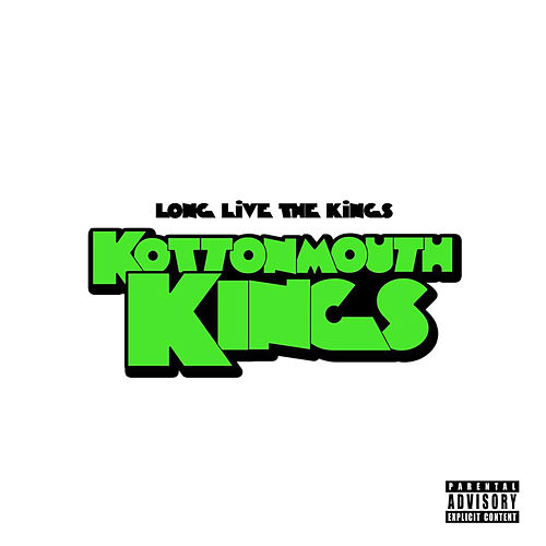Long Live the Kings (Deluxe) by Kottonmouth Kings