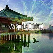 72 Spirits Uplifted von Lullabies for Deep Meditation