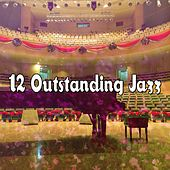 12 Outstanding Jazz by Bar Lounge