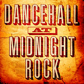 Dancehall At Midnight Rock Vol. 1 von Various Artists