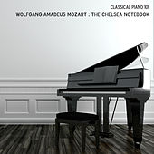 Wolfgang Amadeus Mozart: The Chelsea Notebook by Classical Piano 101