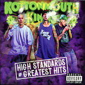 High Standards and Greatest Hits von Kottonmouth Kings