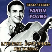 Live Fast, Love Hard, Die Young von Faron Young