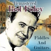 Fiddles and Guitars by Red Foley