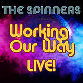 Working Our Way Live! von The Spinners