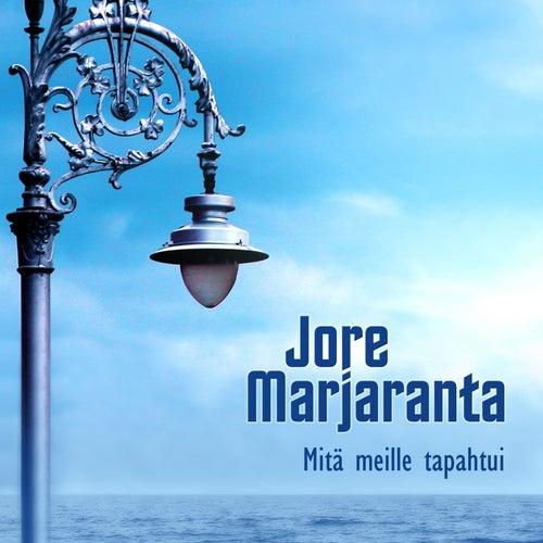 Mitä Meille Tapahtui by Jore Marjaranta