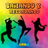 Bailando y Recordando de Various Artists