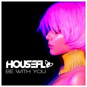 Be with You by House Fly