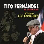 Nosotros Los Cantores de Tito Fernandez