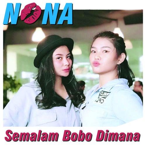 Semalam Bobo Dimana by Nona