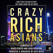 Crazy Rich Asians - Can't Help Falling In Love by Geek Music