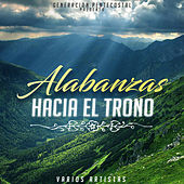 Alabanzas Hacia Al Trono by Various Artists