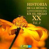 Historia de la Música Latinoamericana en el Siglo XX, Vol. 2 de Various Artists