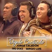 Dígalo Cantando de Jorge Celedón