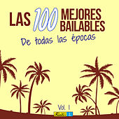 Las 100 Mejores Bailables de Todas las Épocas, Volumen 1 de Various Artists