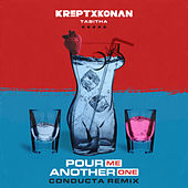 Pour Me Another One (Conducta Remix) de Krept & Konan