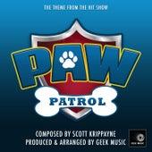 Paw Patrol - Main Theme by Geek Music