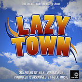 Lazy Town - Main Theme by Geek Music