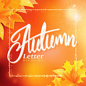 Autumn Letter by Ray Brown