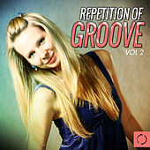 Repetition of Groove, Vol. 2 by Various Artists