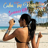 Cuba Top Reggaeton 2018 (Summer Hits) de Various Artists